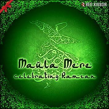Maula Mere- Celebrating Ramzan