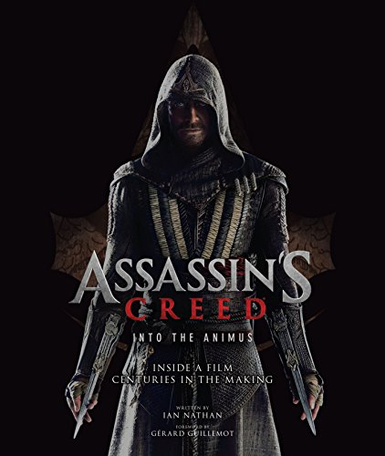 Assassin's Creed: Into the Animus: Inside a Film Centuries in the Making