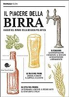 Photo Gallery il piacere della birra. viaggio nel mondo della bevanda più antica