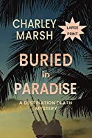 Buried in Paradise: A Destination Death Mystery