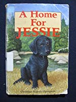 A Home for Jessie 0874063353 Book Cover