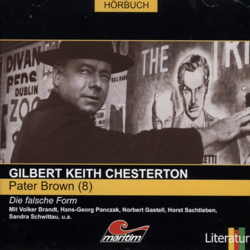 Die falsche Form     Pater Brown 8              By:                                                                                                                                 Gilbert Keith Chesterton                               Narrated by:                                                                                                                                 Volker Brandt,                                                                                        Fritz von Hardenberg,                                                                                        Dagmar Dempe                      Length: 56 mins     Not rated yet     Overall 0.0