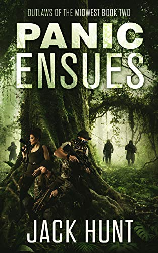 Panic Ensues: A Post-Apocalyptic EMP Survival Thriller (Outlaws of the Midwest Book 2) by [Jack Hunt]