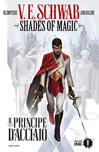 Shades of Magic - Volume #1: Il Principe d'Acciaio di [Victoria Schwab]