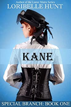 Kane (Special Branch Book 1) by [Loribelle Hunt]