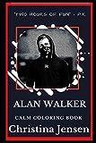 Alan Walker Calm Coloring Book (Alan Walker Calm Coloring Books)