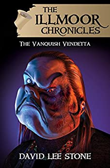 The Vanquish Vendetta (The Illmoor Chronicles Book 5) by [David Lee Stone]