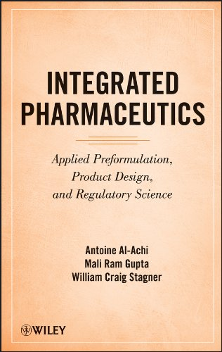 Integrated Pharmaceutics: Applied Preformulation, Product Design, and Regulatory Science