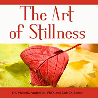 The Art of Stillness     Forty Ways for Christians to Manage Stress & Anxiety              By:                                                                                                                                 Dr. Victoria Anderson,                                                                                        Lois D. Brown                               Narrated by:                                                                                                                                 Michael A. Smith                      Length: 5 hrs and 49 mins     1 rating     Overall 4.0