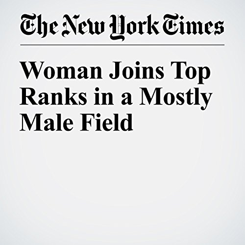 Woman Joins Top Ranks in a Mostly Male Field cover art