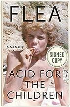 Acid for the Children (A Memoir) AUTOGRAPHED / SIGNED EDITION