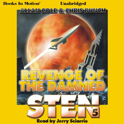Sten: Revenge of the Damned     Sten Series, Book 5              By:                                                                                                                                 Allan Cole,                                                                                        Chris Bunch                               Narrated by:                                                                                                                                 Jerry Sciarrio                      Length: 13 hrs and 33 mins     96 ratings     Overall 4.5