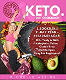 Keto Diet Cookbook [2 books in 1] : Keto Meal Prep + Keto Bread and Snacks: 100+ Full-Tasty Ketogenic Diet, Low Carb, Gluten Free & Paleo Recipes for Weight Loss. Including 21-DAY Detox Meal Plan.