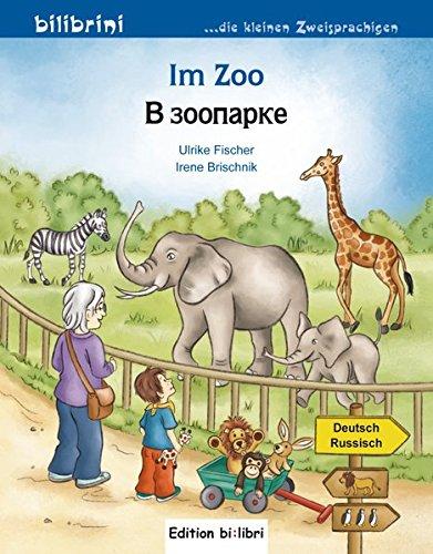 Im Zoo: Kinderbuch Deutsch-Russisch
