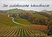 Die Suedsteirischen WeinstrasseAT-Version (Wandkalender 2022 DIN A3 quer): Die Weinstrasse der Suedsteiermark wird oft als steirische Toscana betitelt. (Monatskalender, 14 Seiten )