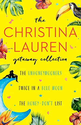 Christina Lauren Getaway Collection: The Unhoneymooners, Twice in a Blue Moon, the Honey-Don't List