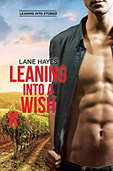 Leaning Into a Wish (Leaning Into Series Book 5) by [Lane Hayes]