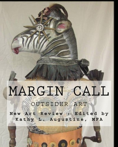 Compare Textbook Prices for Margin Call: Outsider Art  ISBN 9781469936499 by Review, New Art,Augustine MFA, Kathy L.