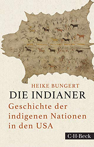 Die Indianer: Geschichte der indigenen Nationen in den USA (Beck Paperback)