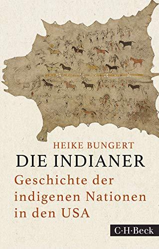 Buchseite und Rezensionen zu 'Die Indianer: Geschichte der indigenen Nationen in den USA' von Heike Bungert