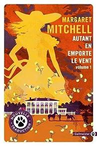 Autant en emporte le vent, tome 1 par Margaret Mitchell