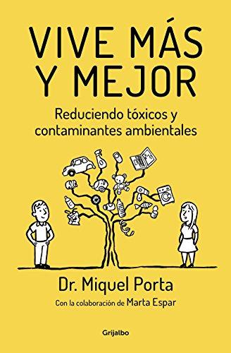 Vive más y mejor: Reduciendo tóxicos y contaminantes ambientales (Divulgación)