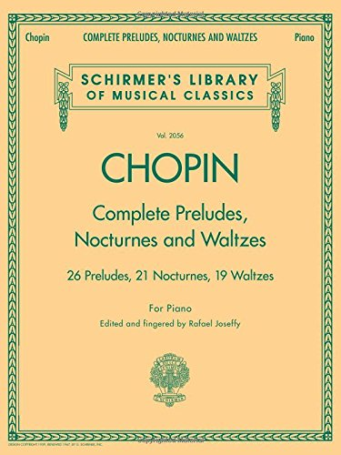 Frederic Chopin Complete Preludes, Nocturnes And Waltzes Updated Edi: Songbook für Klavier: Piano Solos (Schirmer's Library of Musical Classics)