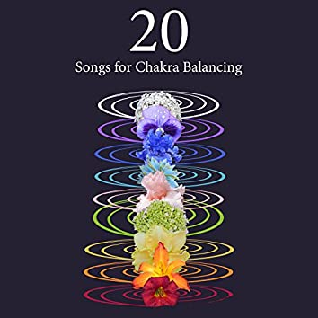 20 Songs for Chakra Balancing - Relaxing New Age Music, Buddhist Music, Asian Music with Nature Soun