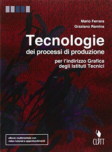 Tecnologie dei processi di produzione. Per l'indirizzo grafica degli istituti tecnici. Con e-book. Con espansione online