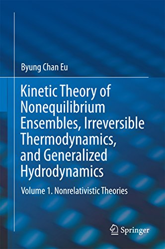 Kinetic Theory of Nonequilibrium Ensembles, Irreversible Thermodynamics, and Generalized Hydrodynamics: Volume 1. Nonrelativistic Theories (English Edition)