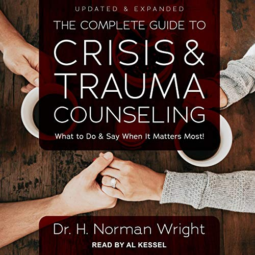 The Complete Guide to Crisis & Trauma Counseling cover art