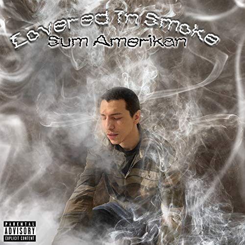 Covered in Smoke [Explicit]