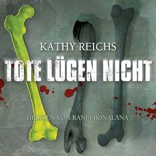 Tote lügen nicht     Tempe Brennan 1              Autor:                                                                                                                                 Kathy Reichs                               Sprecher:                                                                                                                                 Ranja Bonalana                      Spieldauer: 17 Std. und 56 Min.     557 Bewertungen     Gesamt 4,2