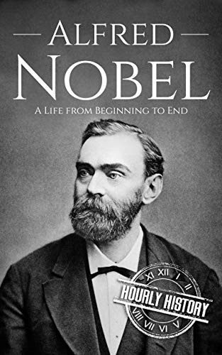Alfred Nobel: A Life from Beginning to End (Biographies of Inventors) (English Edition)