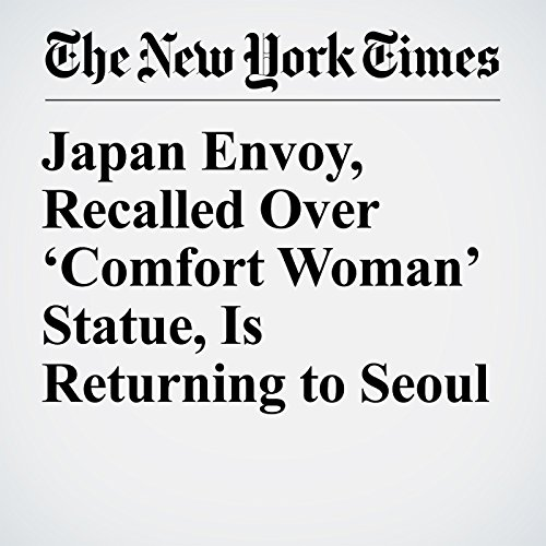 Japan Envoy, Recalled Over 'Comfort Woman' Statue, Is Returning to Seoul copertina