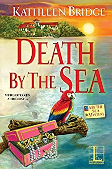 Death by the Sea (A By the Sea Mystery Book 1) by [Kathleen Bridge]