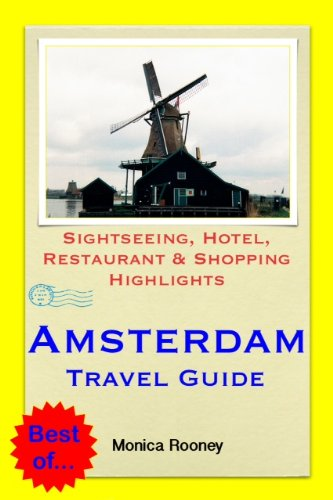 Amsterdam, Netherlands Travel Guide - Sightseeing, Hotel, Restaurant & Shopping Highlights (Illustrated) (English Edition)