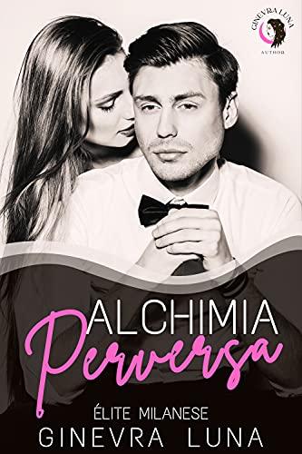 Alchimia Perversa (Élite Milanese Vol. 1)