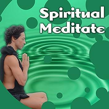 Spiritual Meditate – Yoga, Relaxation & Meditation Calm Sounds