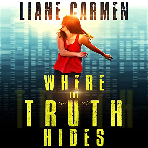 Where the Truth Hides Audiobook By Liane Carmen cover art