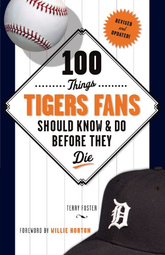 100 Things Tigers Fans Should Know & Do Before They Die (100 Things...Fans Should Know) (English Edition)