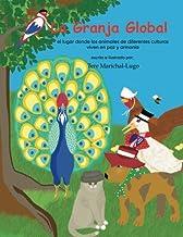 La Granja Global: el lugar donde los animales viven en paz y alegría (Spanish Edition)