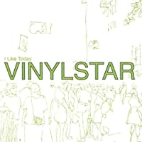I Like Today by Vinyl Star