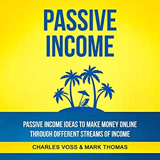 Passive Income: Passive Income Ideas to Make Money Online Through Different Streams of Income cover art