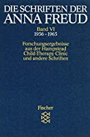 Die Schriften der Anna Freud 06: Forschungsergebnisse aus der 'Hampstead Child-Therapy Clinic' und andere Schriften. (1956-1965)