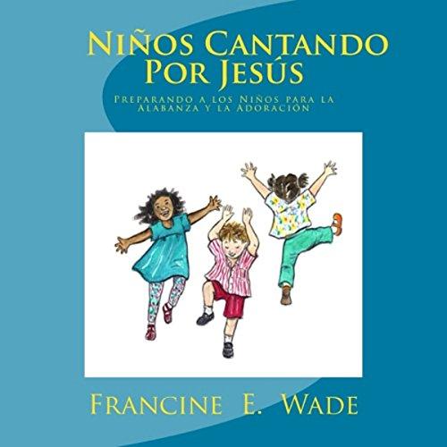 Ninos Cantando Por Jesus [Preparing Children for Jesus] audiobook cover art