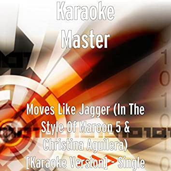 Moves Like Jagger (in the Style of Maroon 5 & Christina Aguilera) [Karaoke Version]