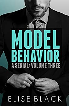 MODEL BEHAVIOR: Volume Three by [Elise Black, Daniela Prima]