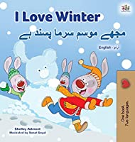 I Love Winter (English Urdu Bilingual Book for Kids) (English Urdu Bilingual Collection)