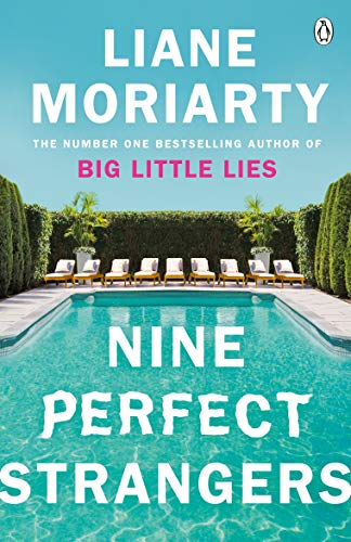 Nine Perfect Strangers: The Number One Sunday Times bestseller from the  author of Big Little Lies eBook: Moriarty, Liane: Amazon.co.uk: Kindle Store